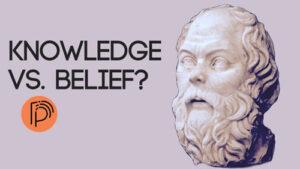 Knowledge vs. Belief?